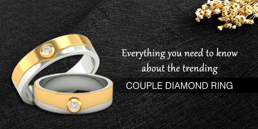Everything You Need To Know About The Trending Couple Diamond Rings
